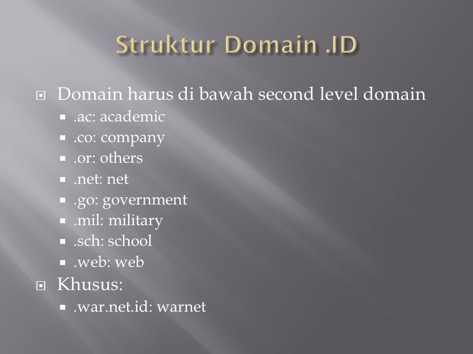 Struktur Domain .ID Domain harus di bawah second level domain Khusus: