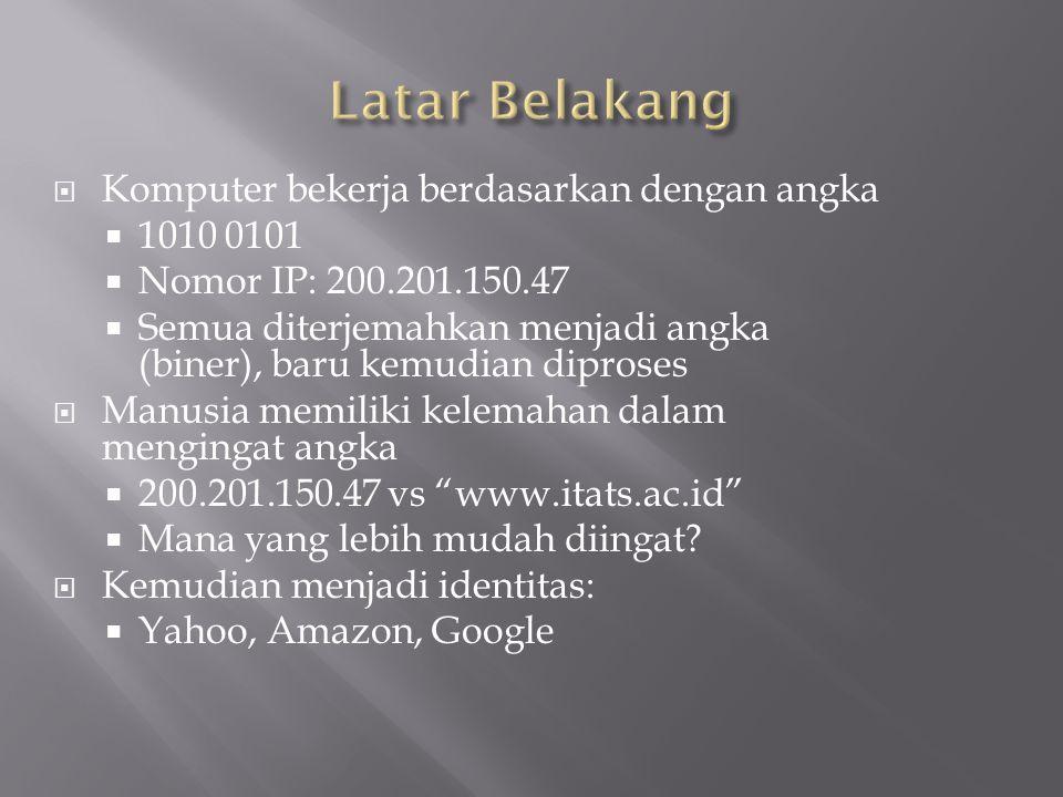 Latar Belakang Komputer bekerja berdasarkan dengan angka 1010 0101