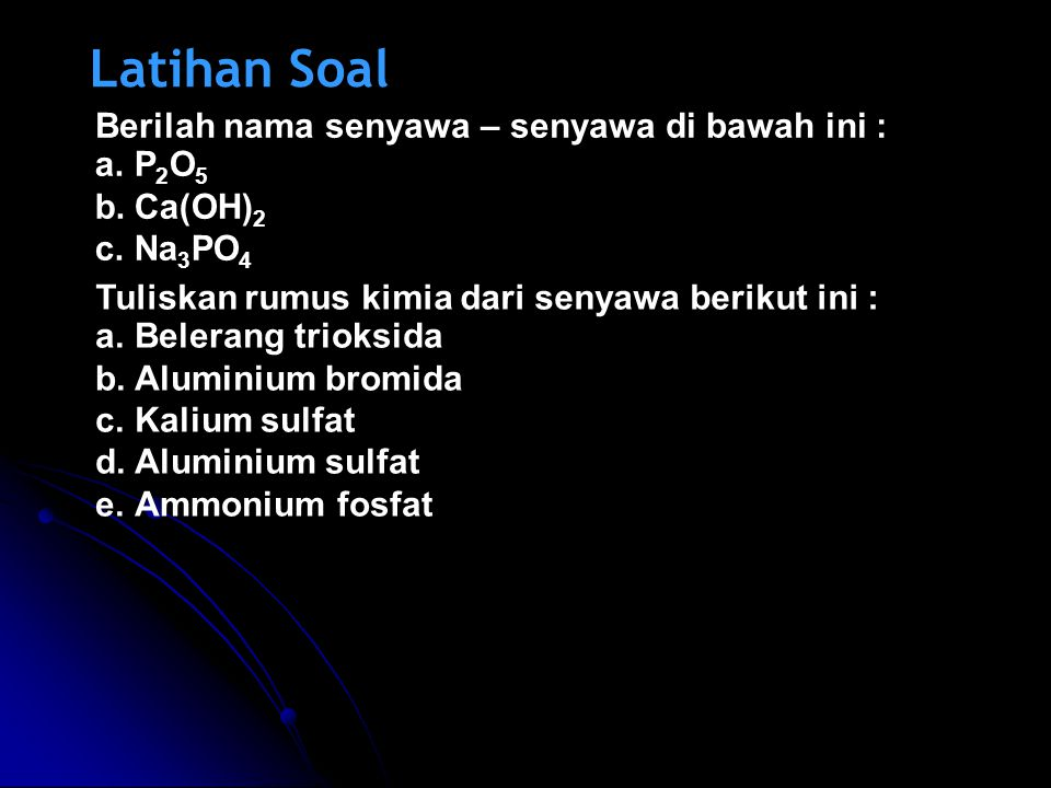 Latihan Soal Berilah nama senyawa – senyawa di bawah ini : P2O5