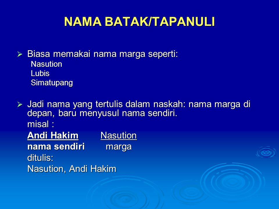 NAMA BATAK/TAPANULI Biasa memakai nama marga seperti: