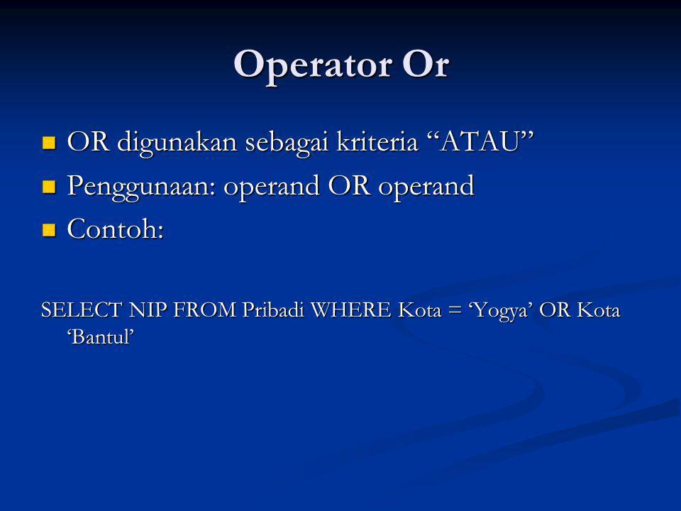 Operator Or OR digunakan sebagai kriteria ATAU