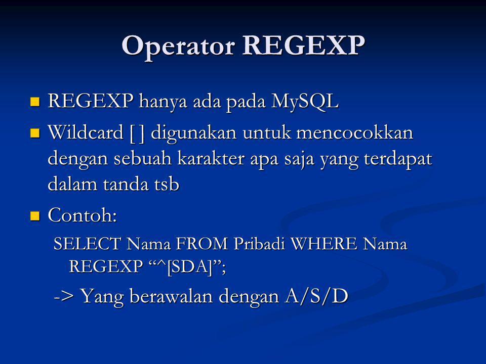 Operator REGEXP REGEXP hanya ada pada MySQL