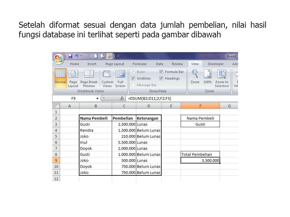 Setelah diformat sesuai dengan data jumlah pembelian, nilai hasil fungsi database ini terlihat seperti pada gambar dibawah