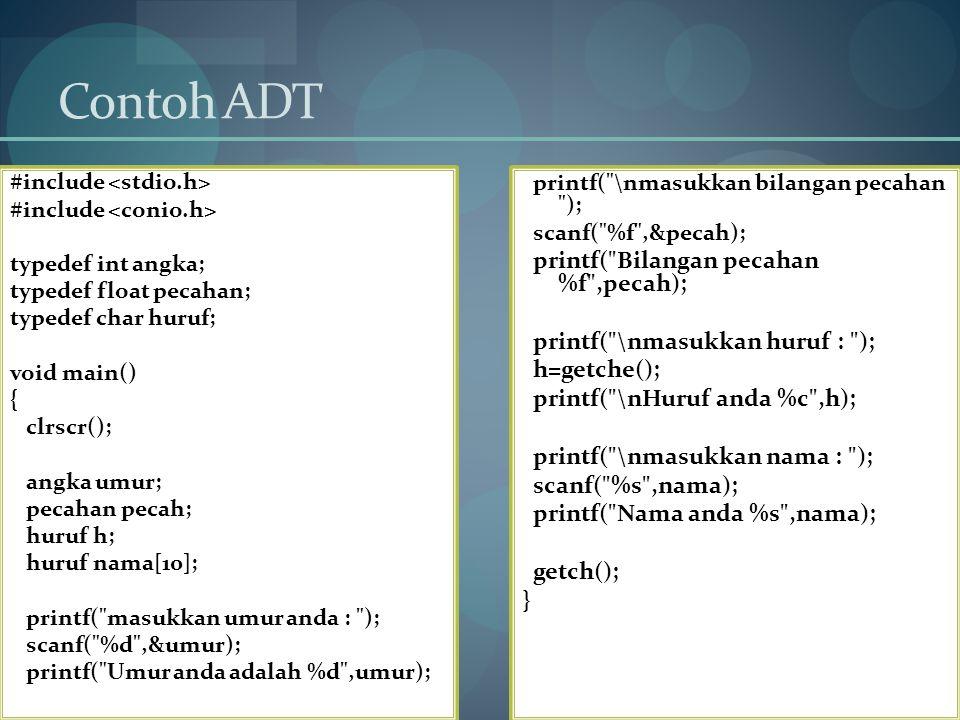 Contoh ADT printf( \nmasukkan bilangan pecahan );
