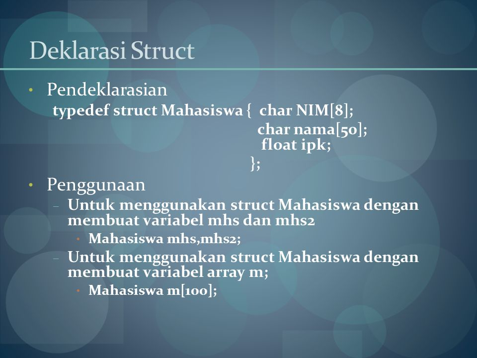 Deklarasi Struct Pendeklarasian Penggunaan