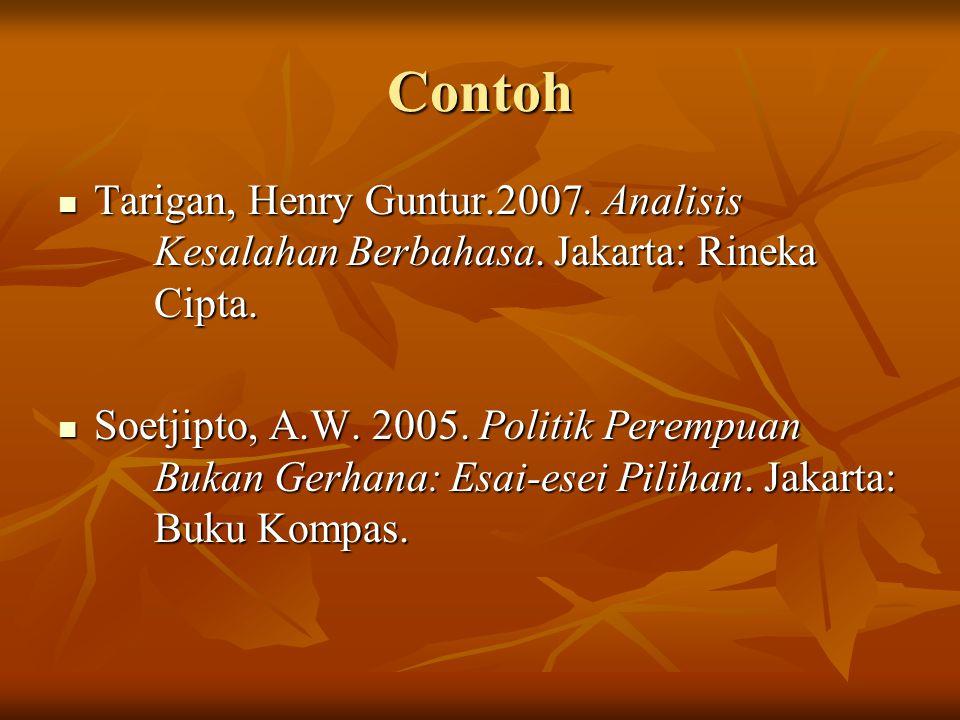 Contoh Tarigan, Henry Guntur.2007. Analisis Kesalahan Berbahasa. Jakarta: Rineka Cipta.