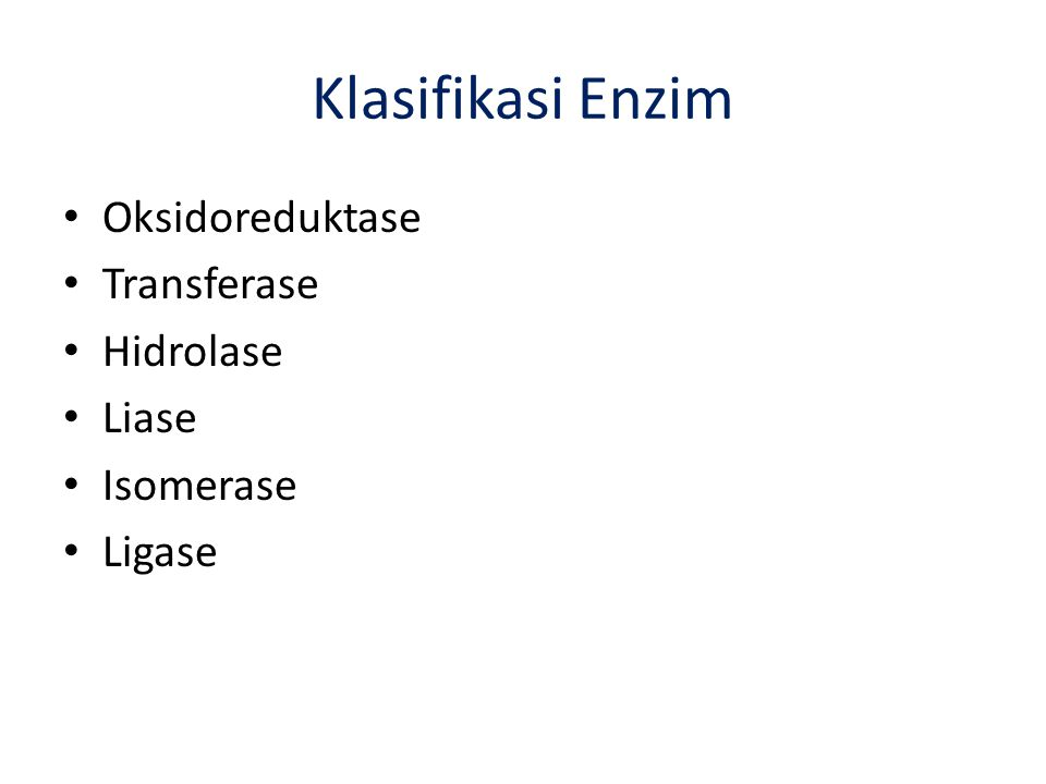 Klasifikasi Enzim Oksidoreduktase Transferase Hidrolase Liase