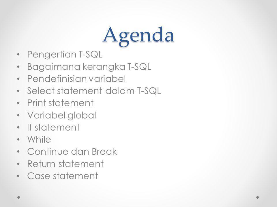 Agenda Pengertian T-SQL Bagaimana kerangka T-SQL