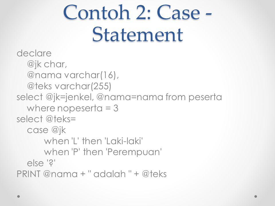 Contoh 2: Case - Statement