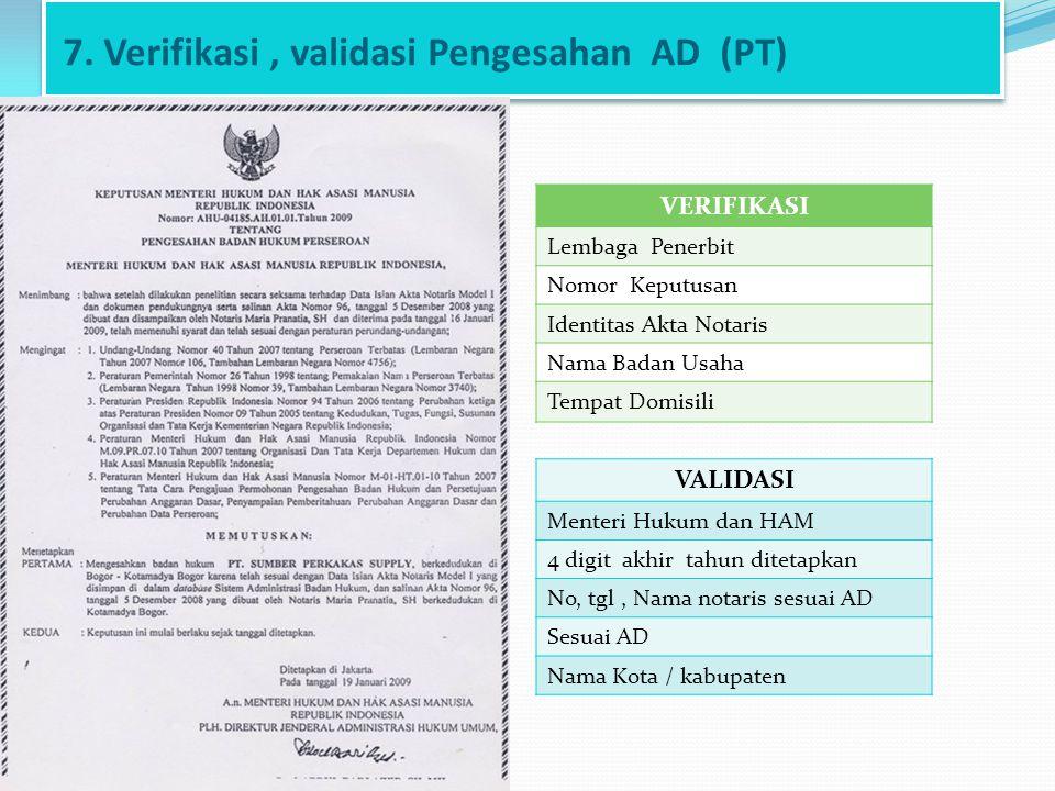 7. Verifikasi , validasi Pengesahan AD (PT)