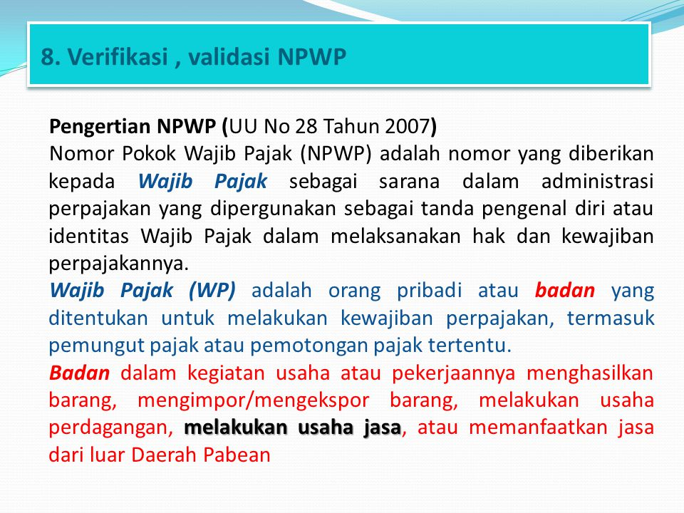 8. Verifikasi , validasi NPWP