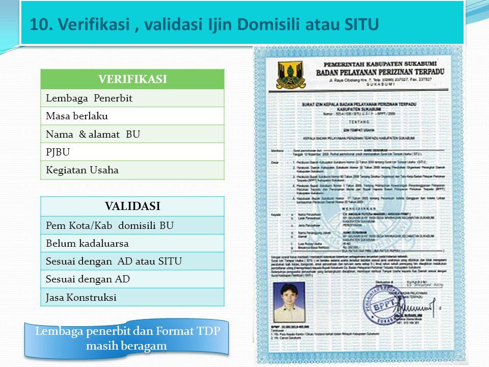 10. Verifikasi , validasi Ijin Domisili atau SITU