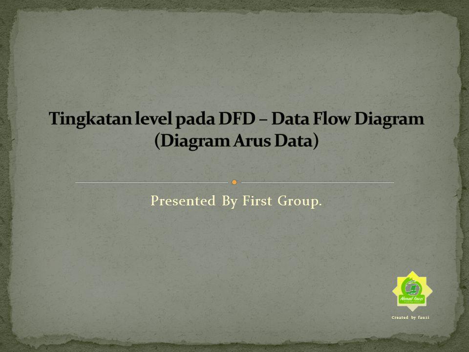 Tingkatan level pada DFD – Data Flow Diagram (Diagram Arus Data)