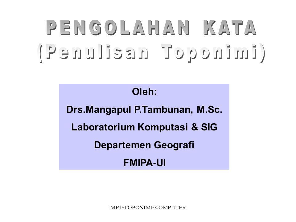 Drs.Mangapul P.Tambunan, M.Sc. Laboratorium Komputasi & SIG