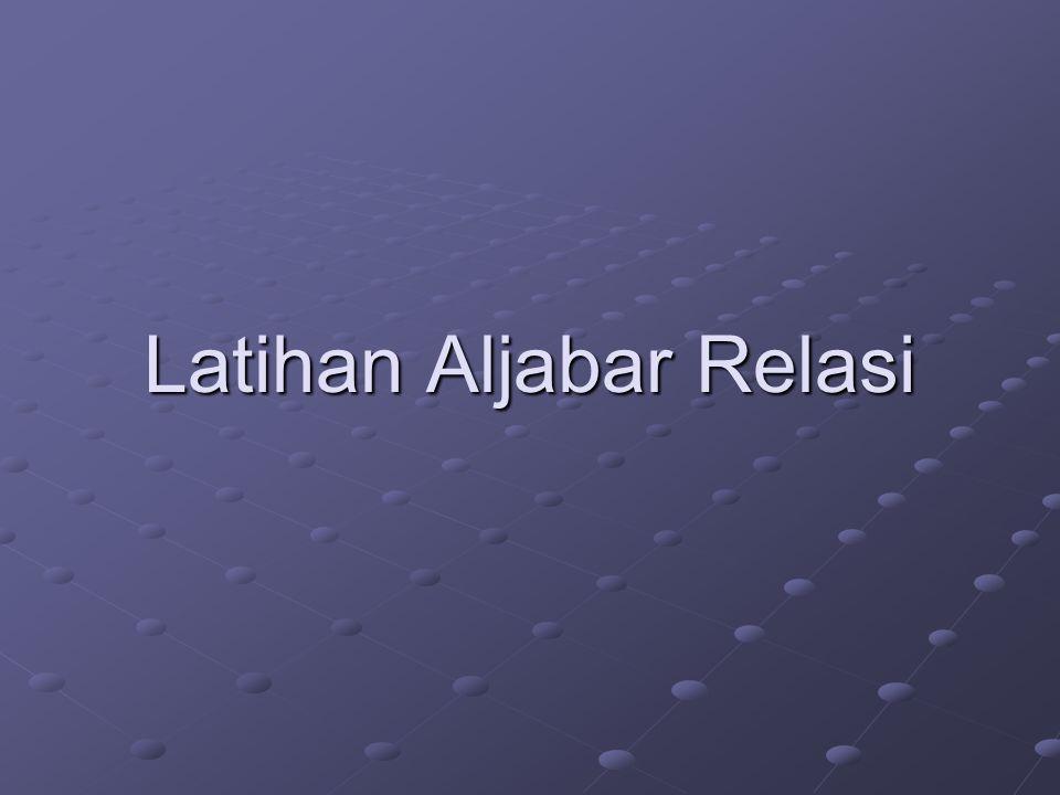 Latihan Aljabar Relasi