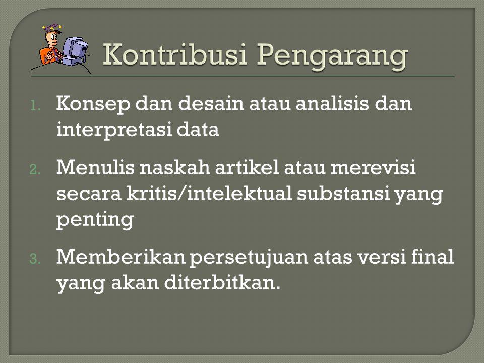 Kontribusi Pengarang Konsep dan desain atau analisis dan interpretasi data.