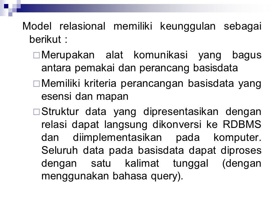 Model relasional memiliki keunggulan sebagai berikut :