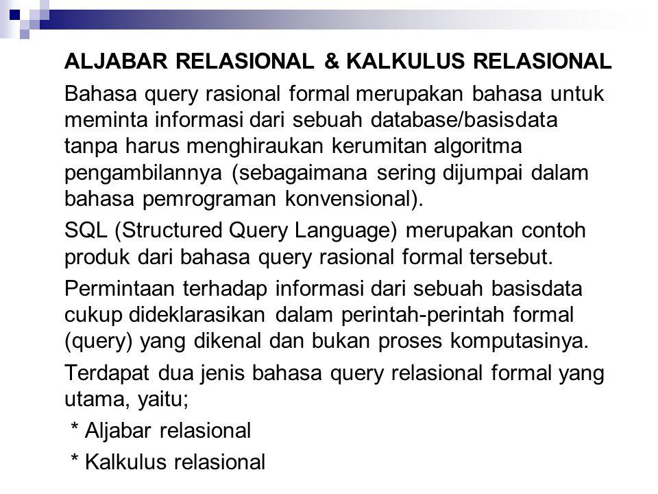 Terdapat dua jenis bahasa query relasional formal yang utama, yaitu;