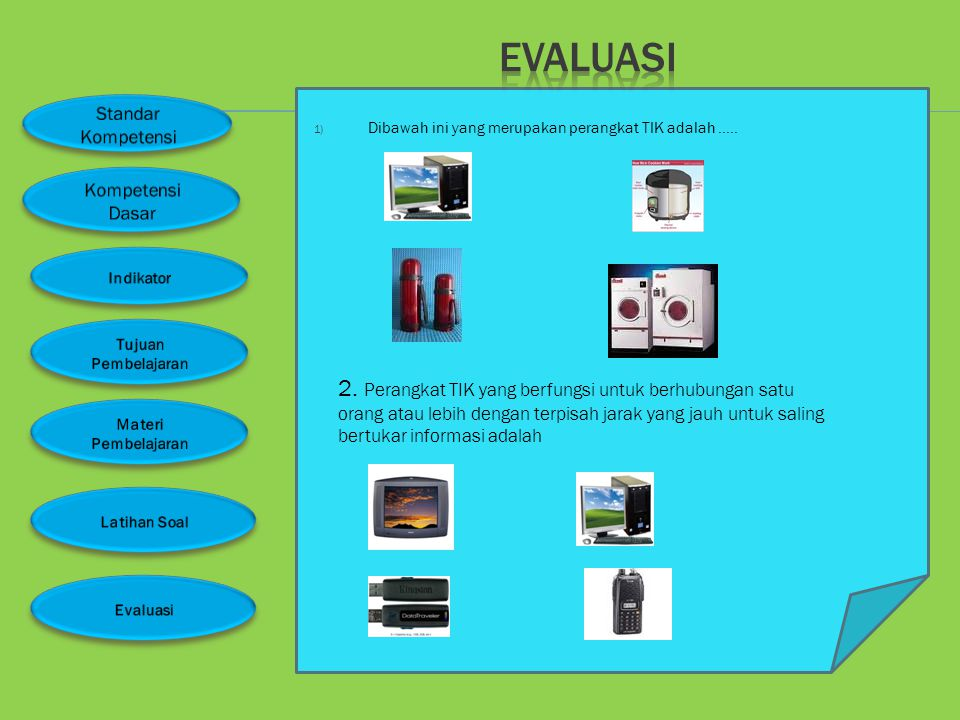 evaluasi Dibawah ini yang merupakan perangkat TIK adalah …..