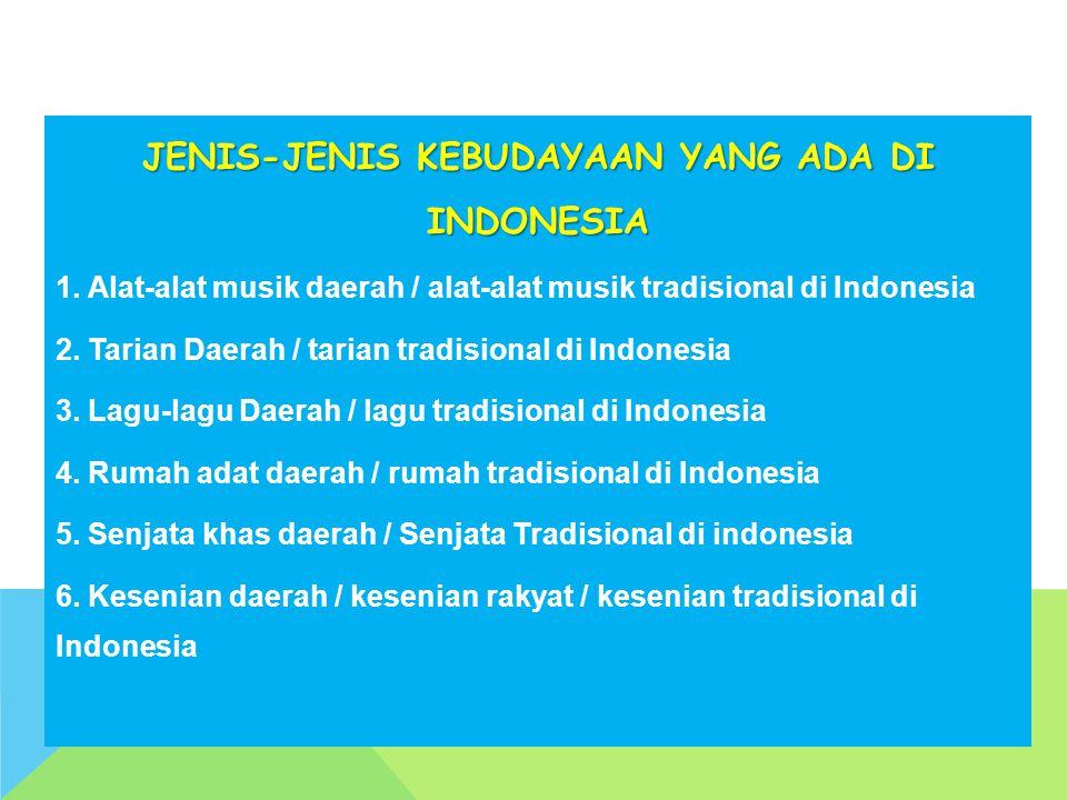 JENIS-JENIS KEBUDAYAAN YANG ADA DI INDONESIA