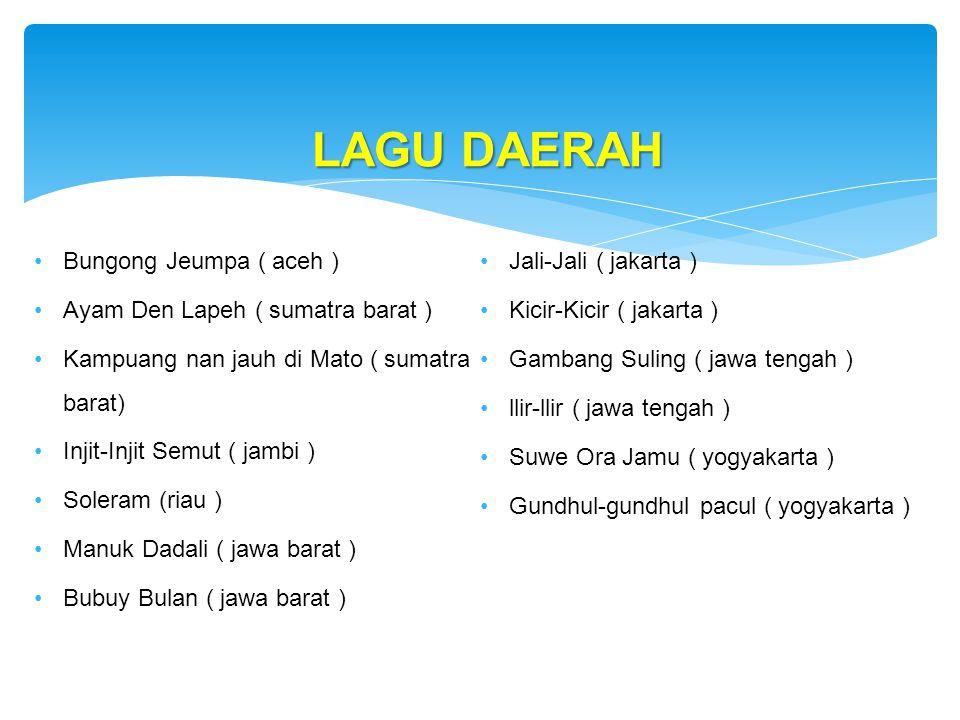 LAGU DAERAH Bungong Jeumpa ( aceh ) Jali-Jali ( jakarta )