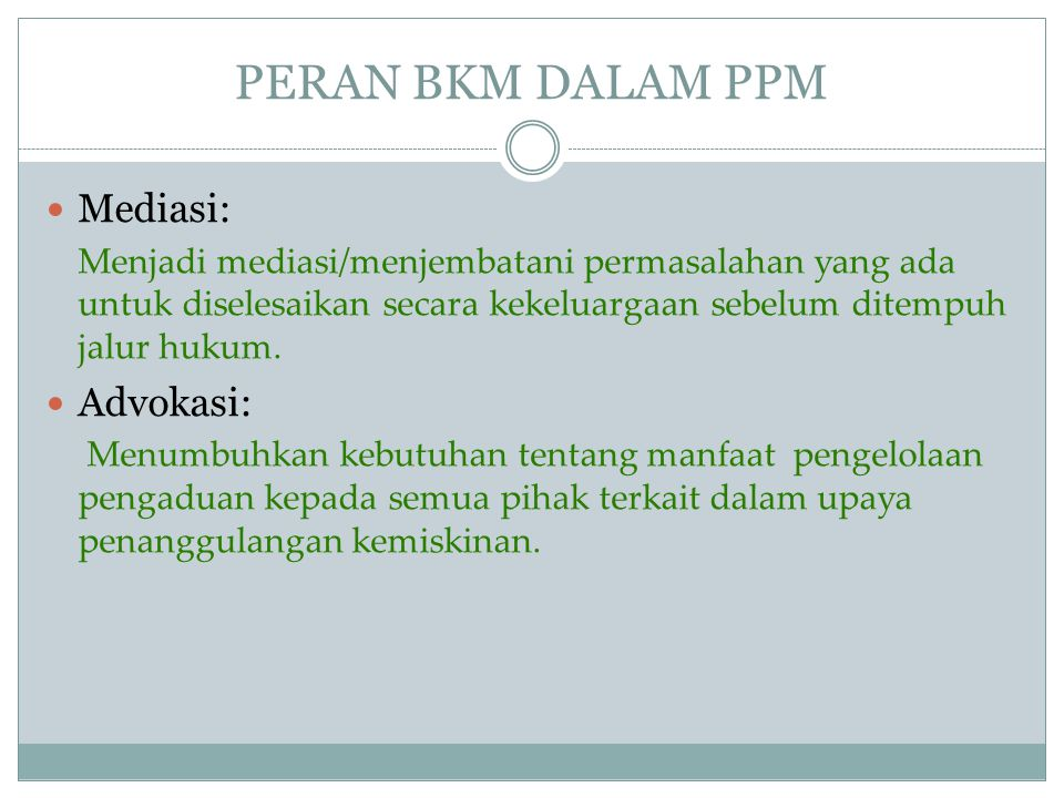 PERAN BKM DALAM PPM Mediasi: Advokasi: