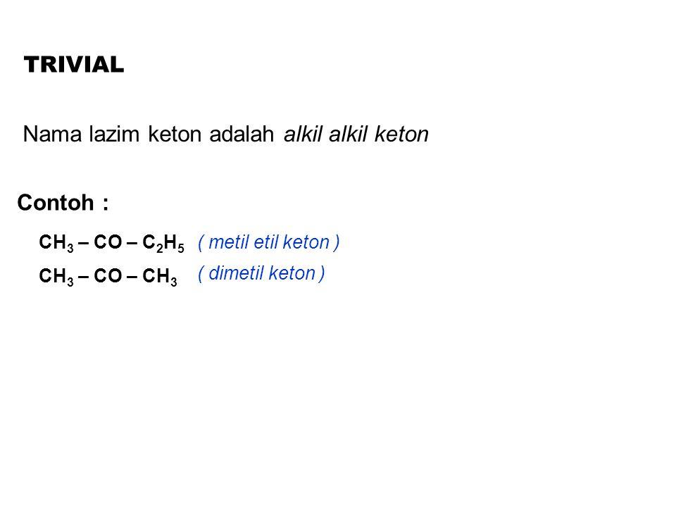 Nama lazim keton adalah alkil alkil keton
