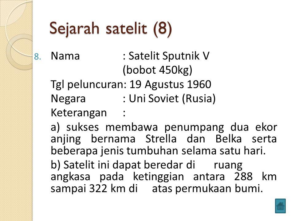 Sejarah satelit (8) Nama : Satelit Sputnik V (bobot 450kg)