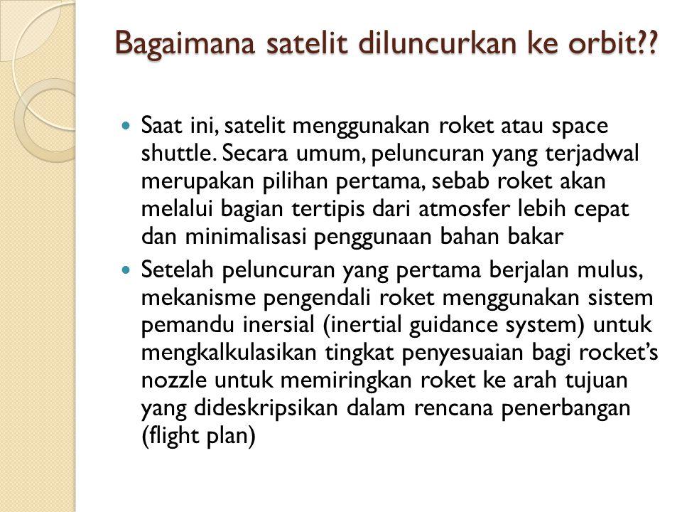 Bagaimana satelit diluncurkan ke orbit
