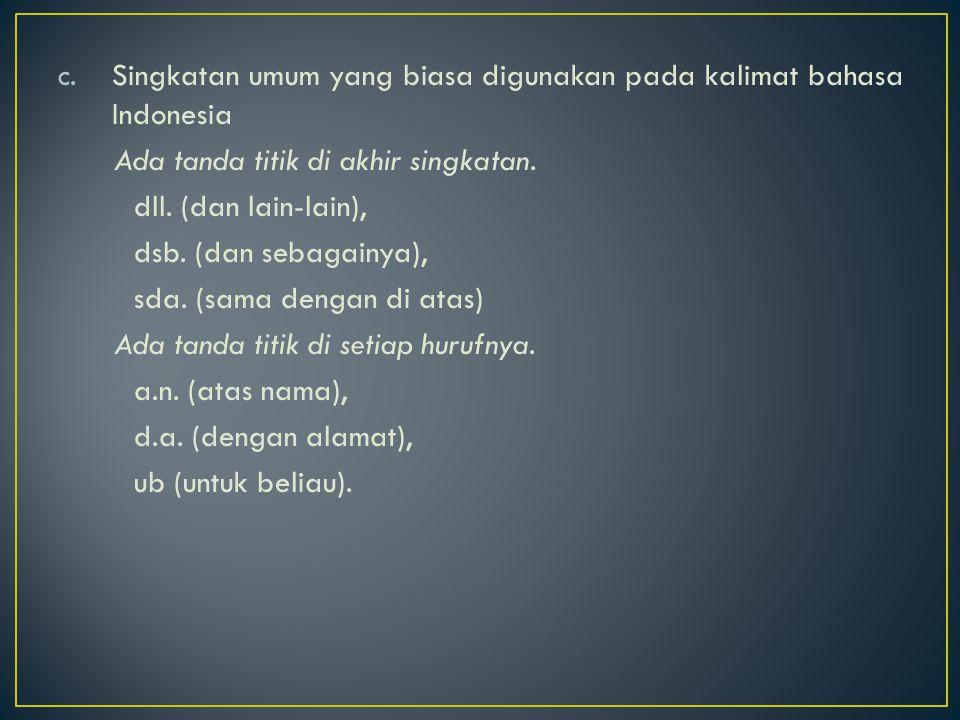 Singkatan umum yang biasa digunakan pada kalimat bahasa Indonesia