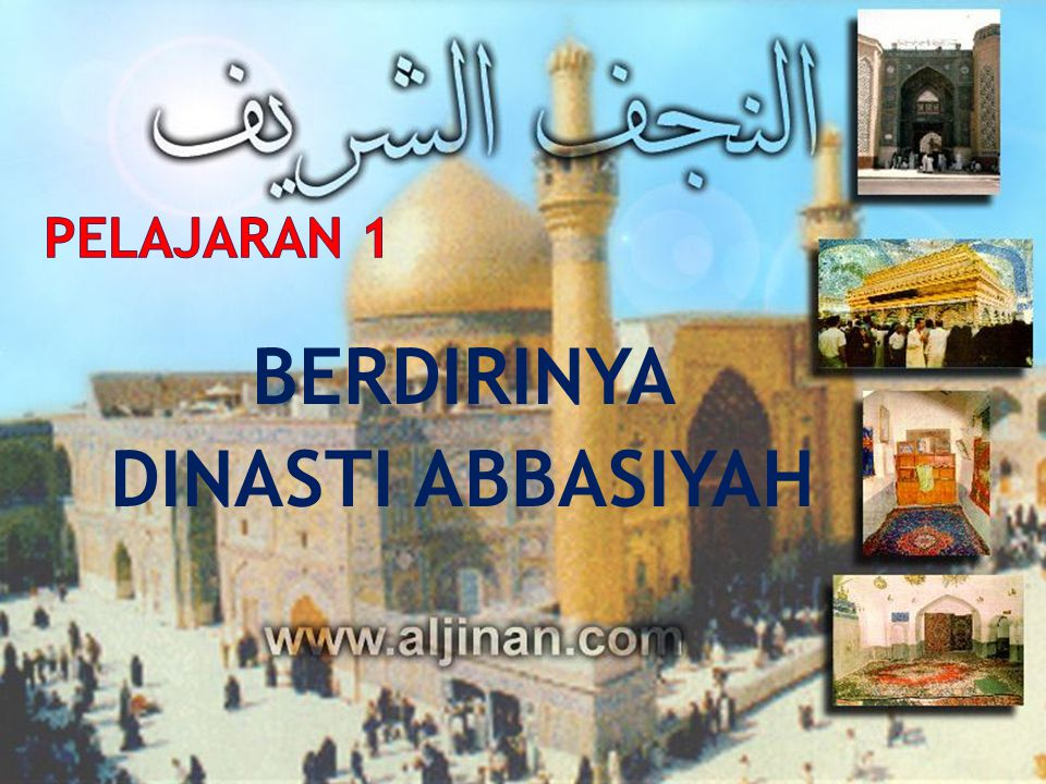 BERDIRINYA DINASTI ABBASIYAH