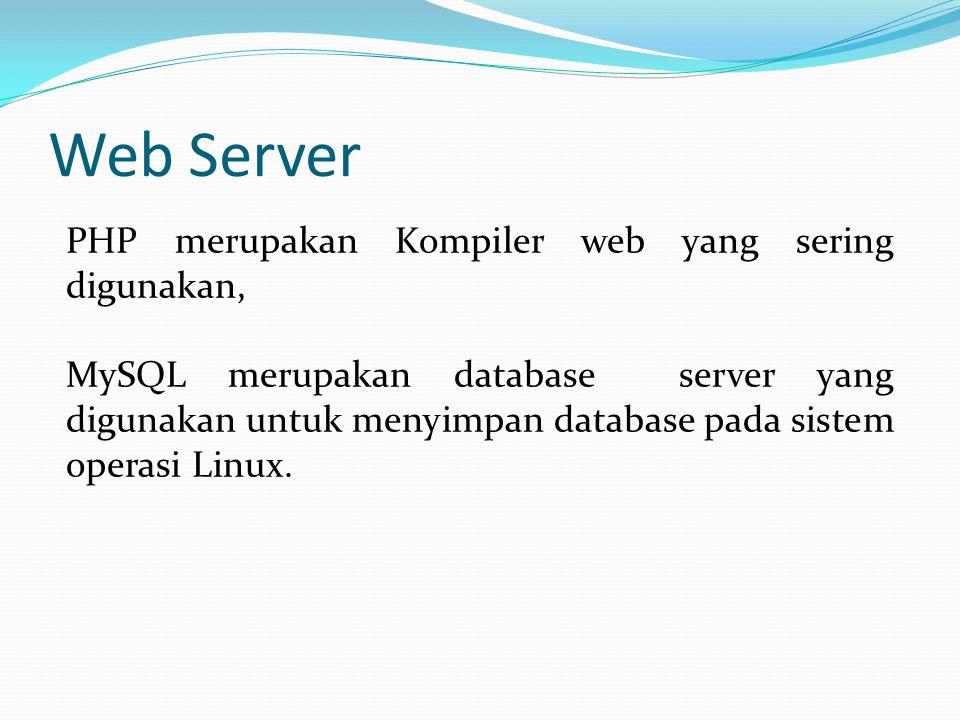 Web Server PHP merupakan Kompiler web yang sering digunakan,