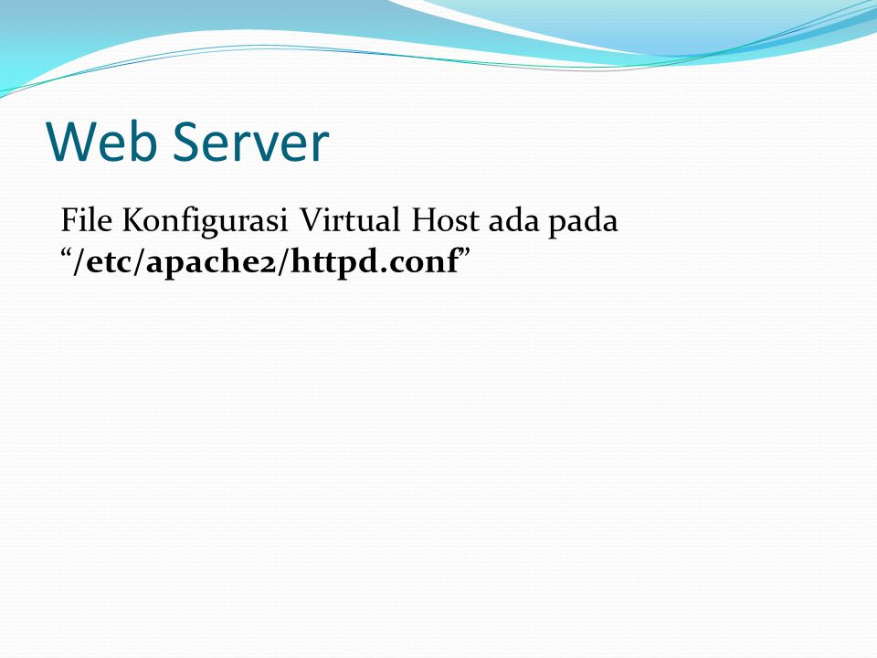 Web Server File Konfigurasi Virtual Host ada pada