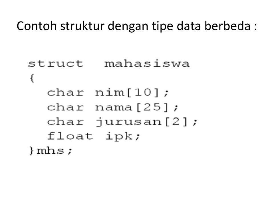 Contoh struktur dengan tipe data berbeda :