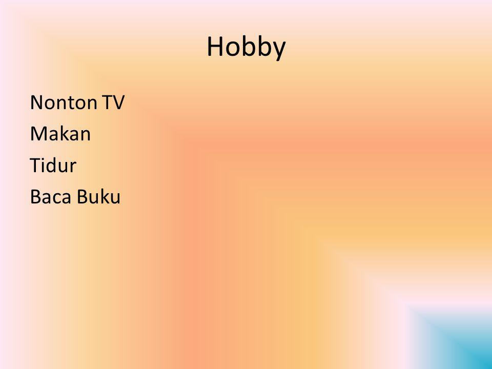 Hobby Nonton TV Makan Tidur Baca Buku