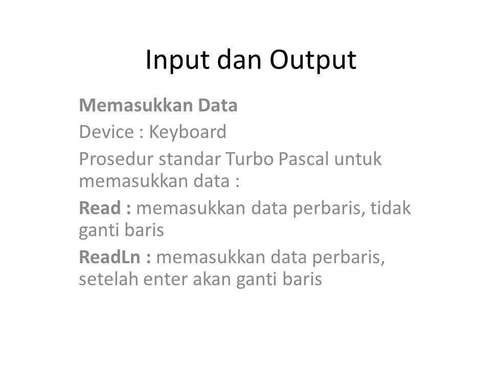 Input dan Output Memasukkan Data Device : Keyboard