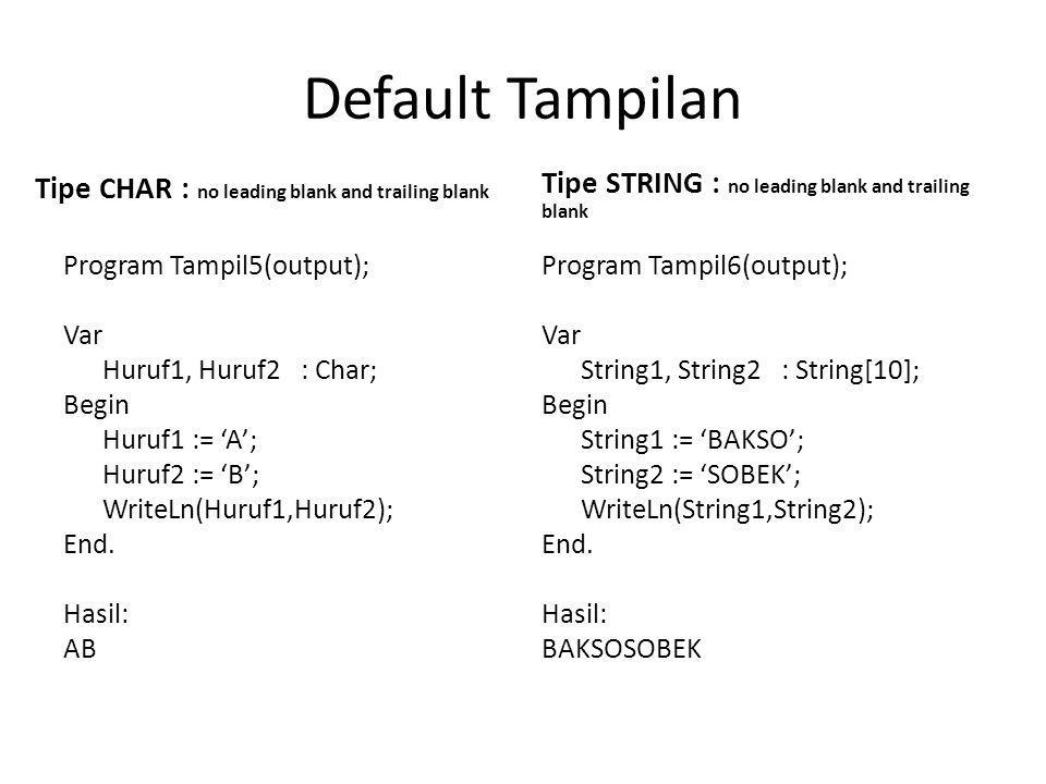 Default Tampilan Tipe CHAR : no leading blank and trailing blank