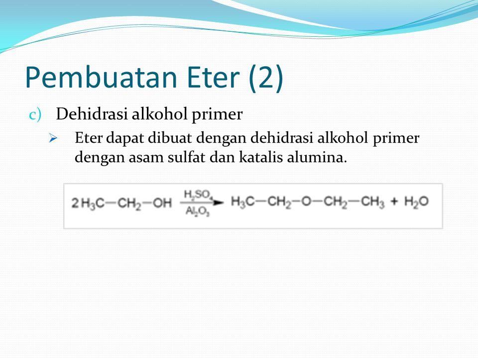 Pembuatan Eter (2) Dehidrasi alkohol primer