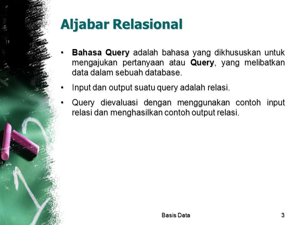 Aljabar Relasional Bahasa Query adalah bahasa yang dikhususkan untuk mengajukan pertanyaan atau Query, yang melibatkan data dalam sebuah database.