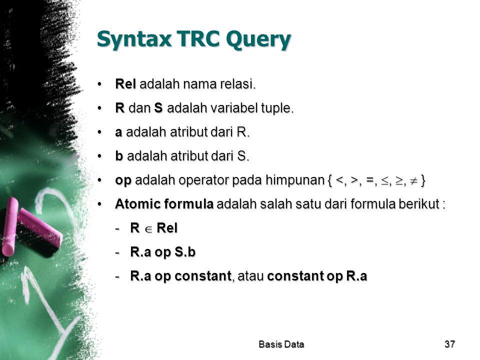 Syntax TRC Query Rel adalah nama relasi.