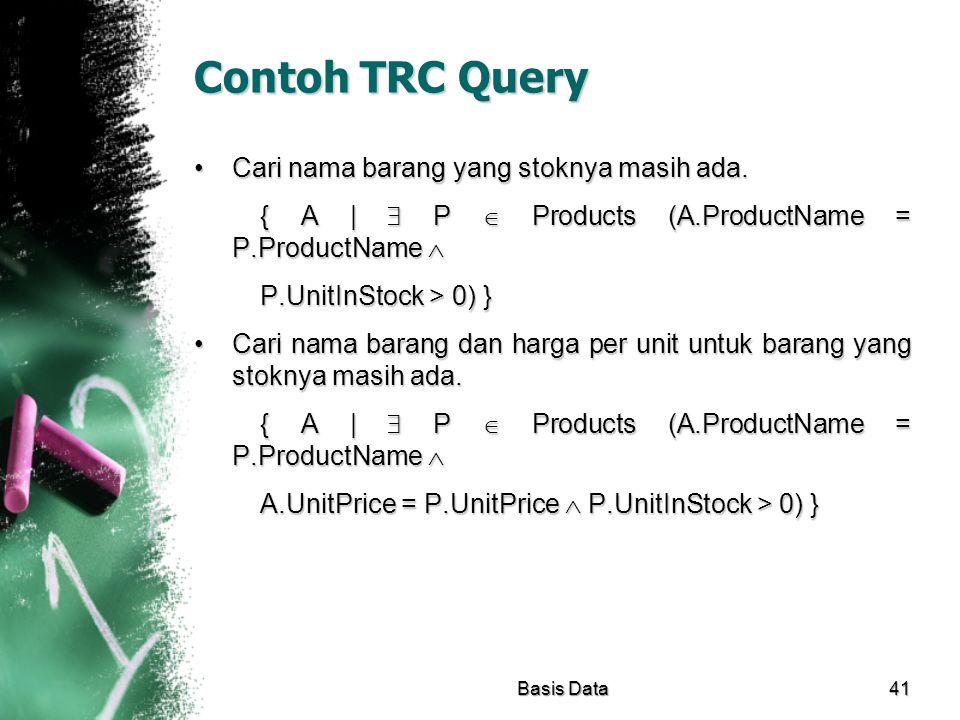 Contoh TRC Query Cari nama barang yang stoknya masih ada.