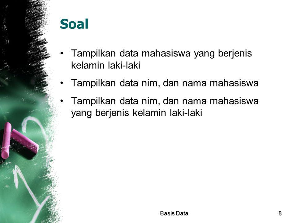 Soal Tampilkan data mahasiswa yang berjenis kelamin laki-laki