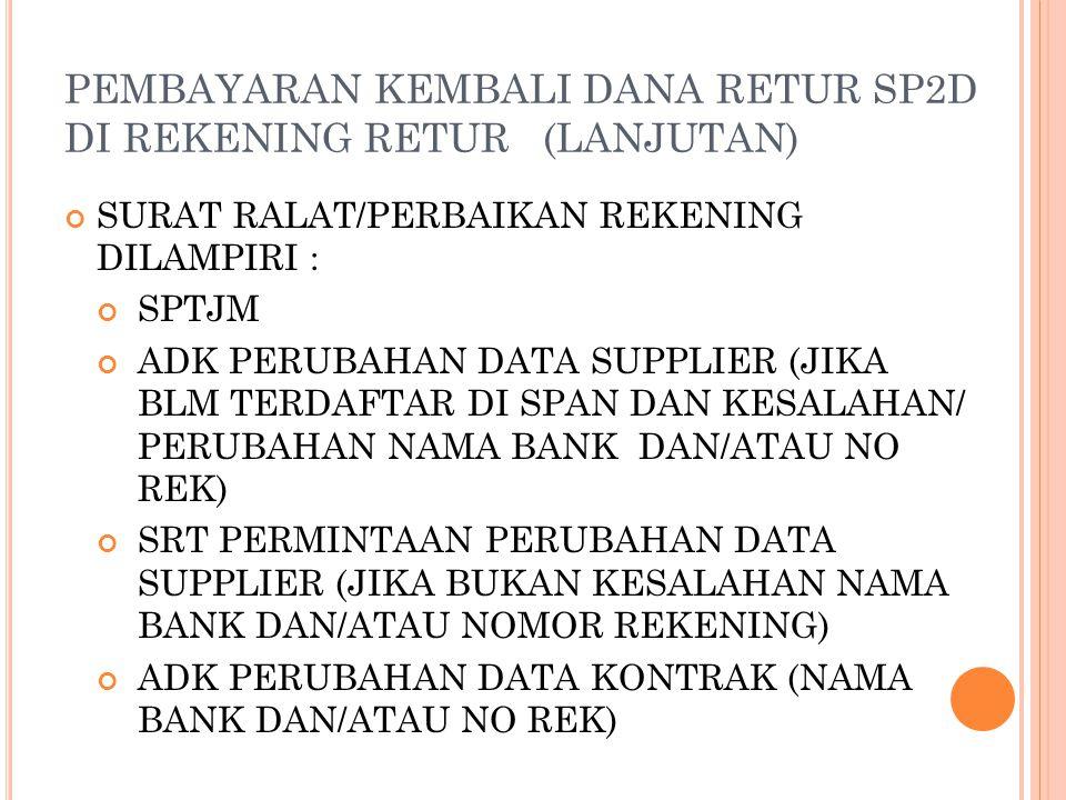 PEMBAYARAN KEMBALI DANA RETUR SP2D DI REKENING RETUR (LANJUTAN)