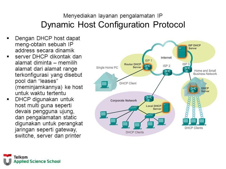 Dengan DHCP host dapat meng-obtain sebuah IP address secara dinamik