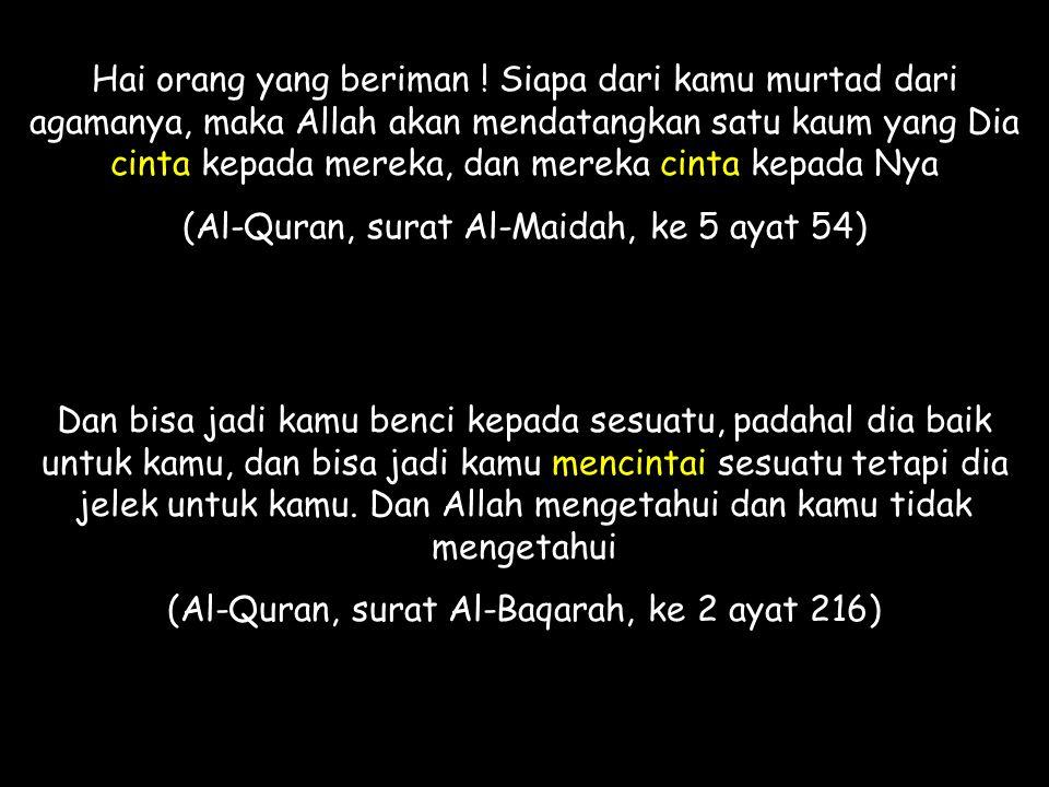 (Al-Quran, surat Al-Maidah, ke 5 ayat 54)