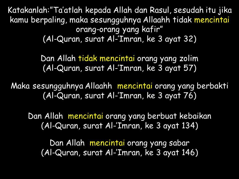(Al-Quran, surat Al-'Imran, ke 3 ayat 32)