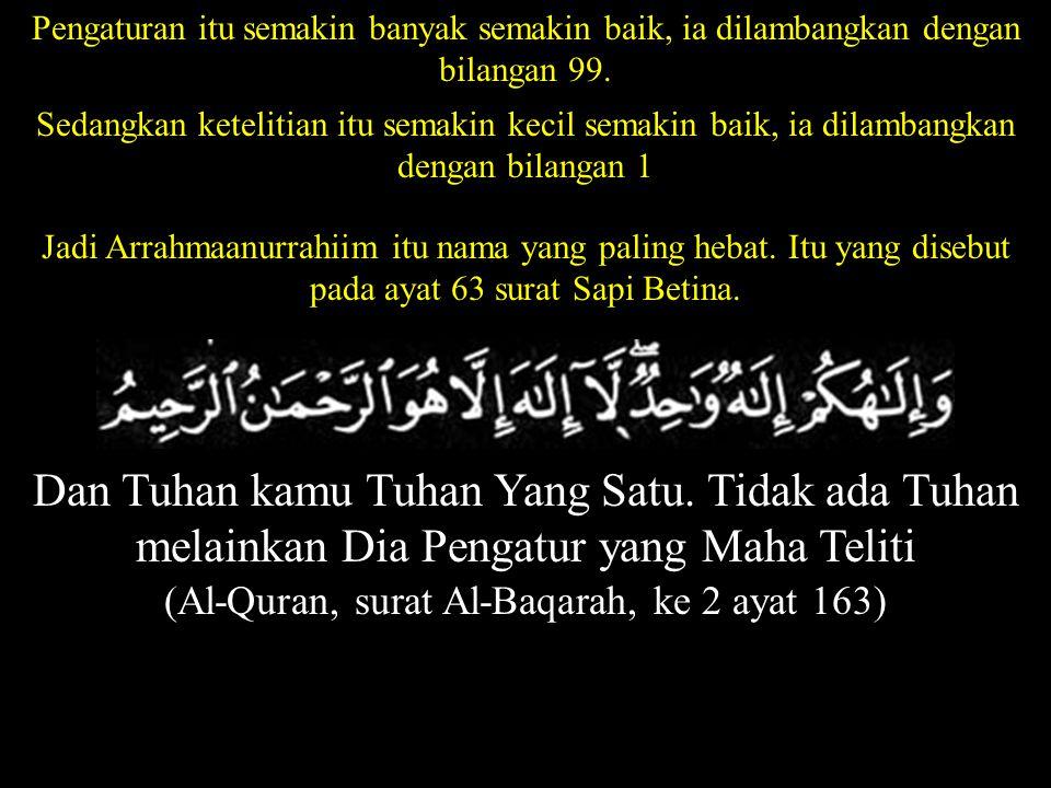 (Al-Quran, surat Al-Baqarah, ke 2 ayat 163)