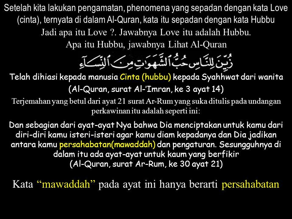 Kata mawaddah pada ayat ini hanya berarti persahabatan