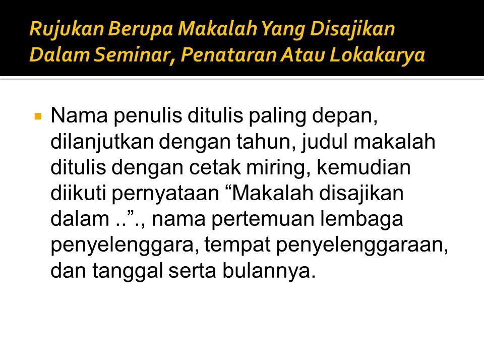 Rujukan Berupa Makalah Yang Disajikan Dalam Seminar, Penataran Atau Lokakarya