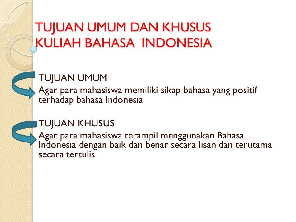 TUJUAN UMUM DAN KHUSUS KULIAH BAHASA INDONESIA